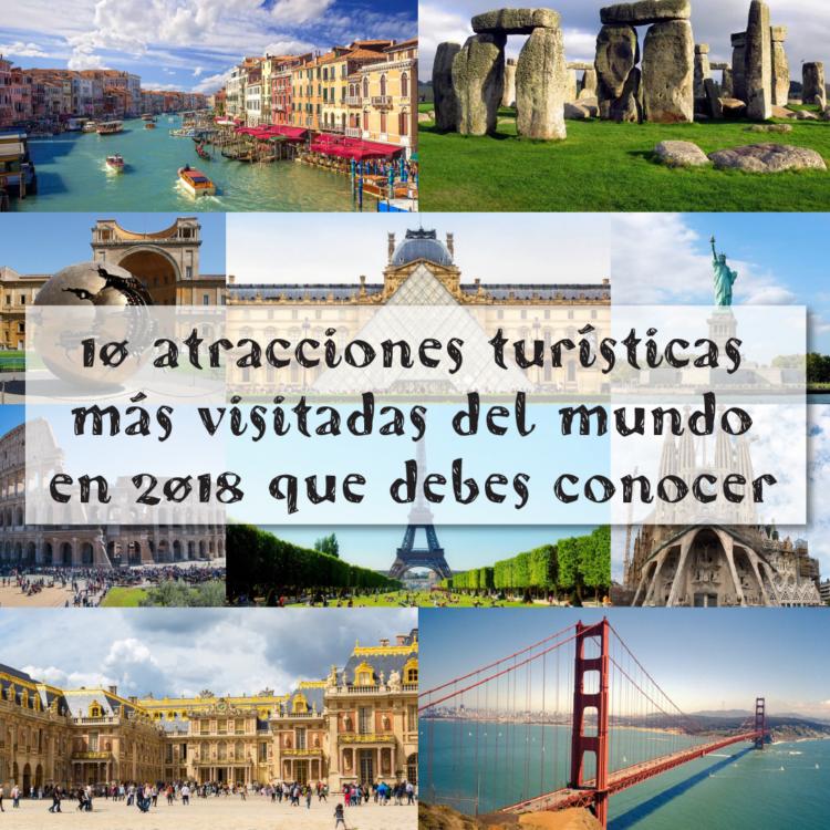 10 atracciones turísticas más visitadas del mundo en 2018