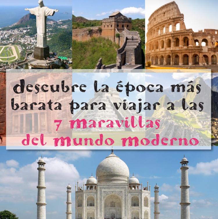 Descubre la época más barata para viajar a las 7 maravillas del mundo moderno